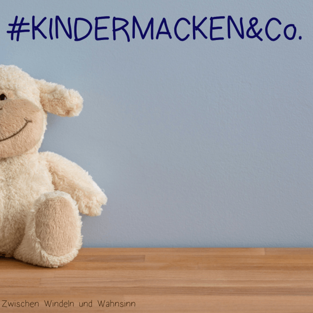 #Kindermacken&Co
