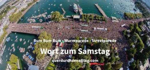 Wort zum Samstag Wurmparade Streetparade Zürich