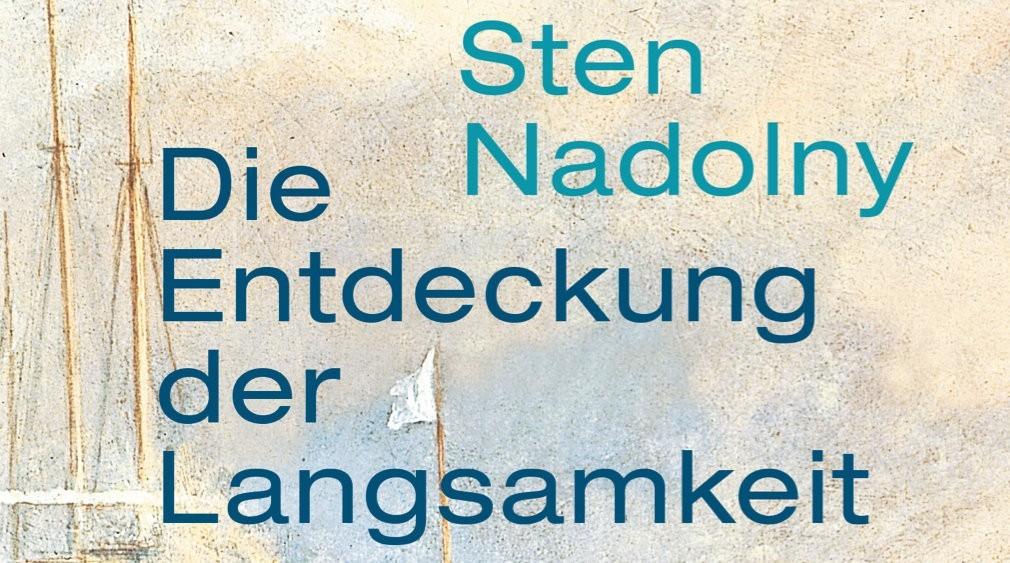 Sten Nadolny Die Entdeckung der Langsamkeit
