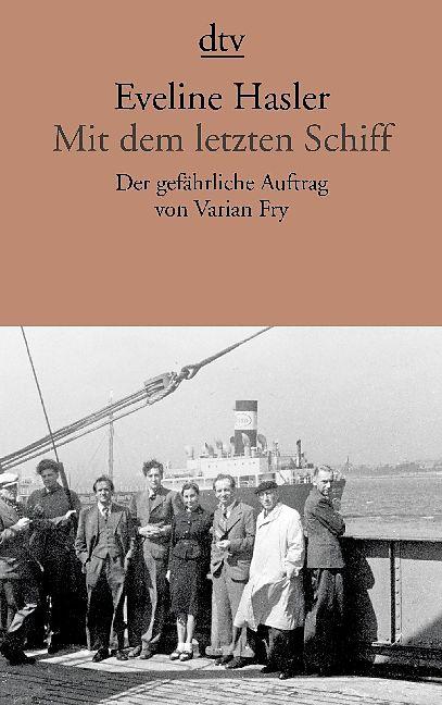 Eveline Hasler Mit dem letzten Schiff