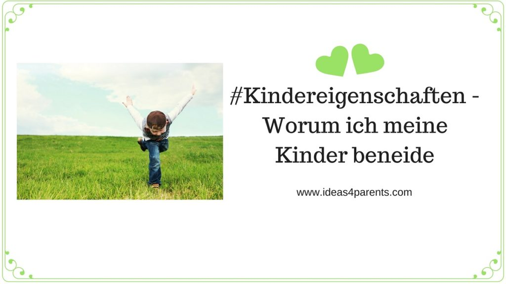 Kindereigenschaften Blogparade ideas4parents