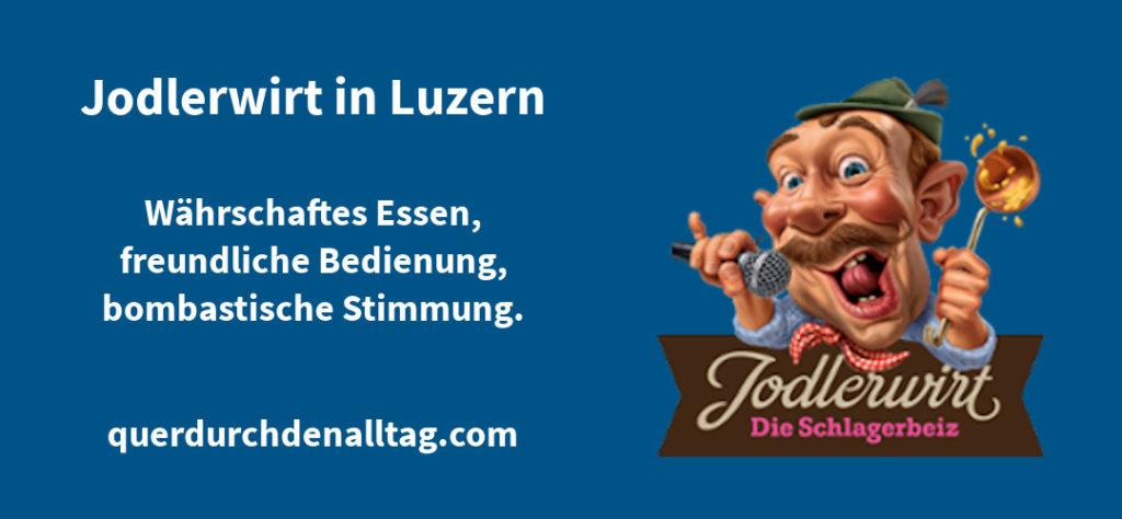 Restaurant Jodlerwirt Schlagerbeiz Luzern