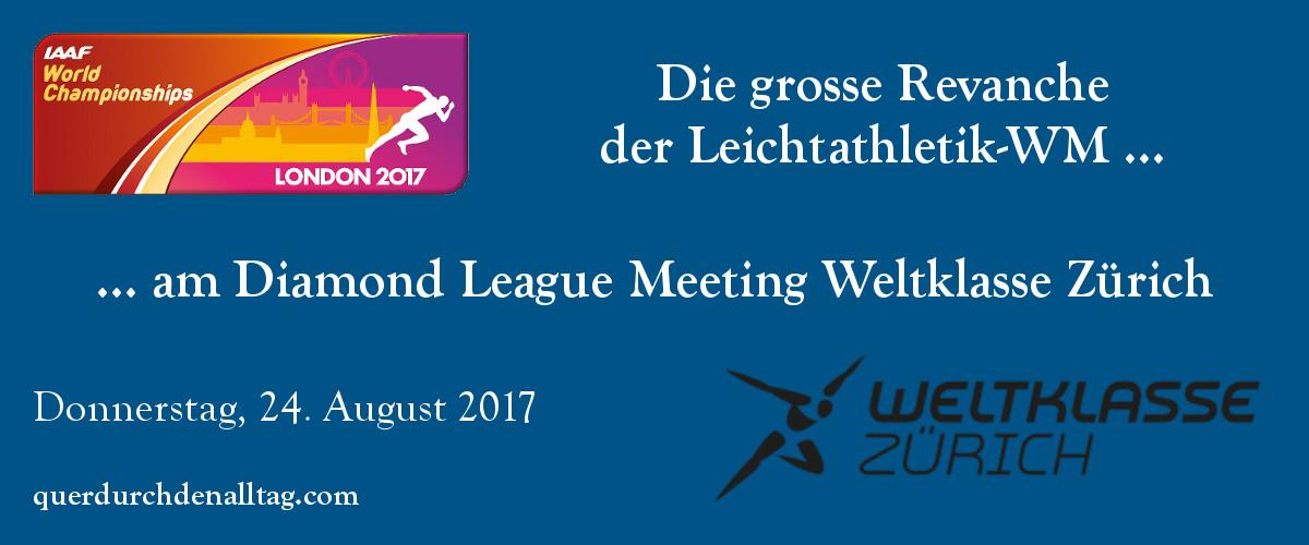 Leichtathletik WM Revanche Weltklasse Zürich