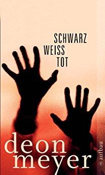 Deon Meyer Schwarz Weiss Tot Storys
