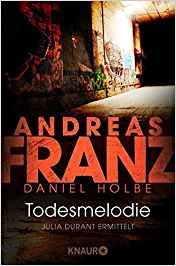 Andreas Franz Daniel Holbe Julia Durant Todesmelodie