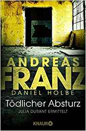 Andreas Franz Daniel Holbe Julia Durant Tödlicher Absturz