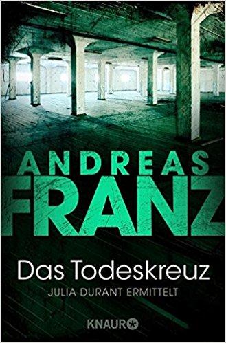 Andreas Franz Julia Das Todeskreuz