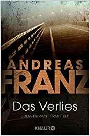 Andreas Franz Julia Das Verlies