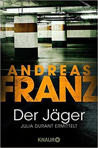 Andreas Franz Julia Durant Der Jäger
