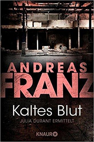 Andreas Franz Julia Durant Kaltes Blut