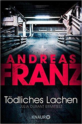 Andreas Franz Julia Tödliches Lachen