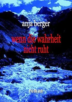 Anja Berger Wenn die Wahrheit nicht ruht