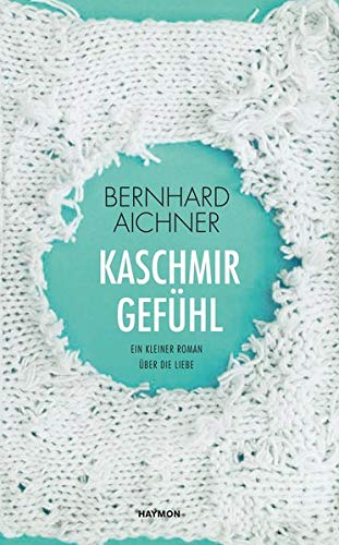 Bernhard Aichner Kaschmirgefühl