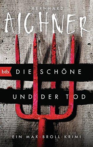 Bernhard Aichner Max Broll Die Schöne und der Tod