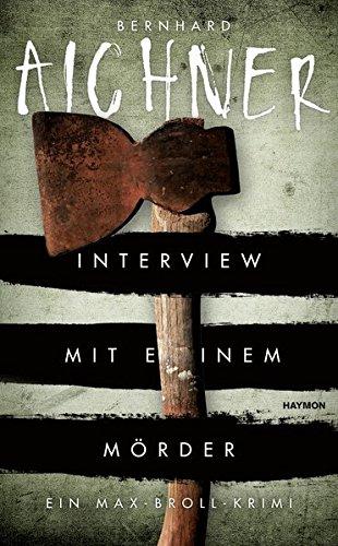 Bernhard Aichner Max Broll Interview mit einem Mörder