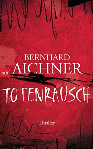 Bernhard Aichner Totenfrau Totenrausch