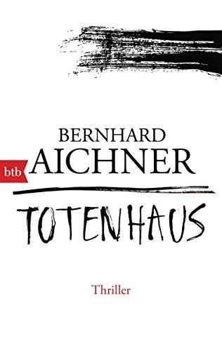 Bernhard Aichner Totenfrau Totenhaus