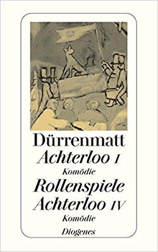 Friedrich Dürrenmatt Achterloo Rollenspiele