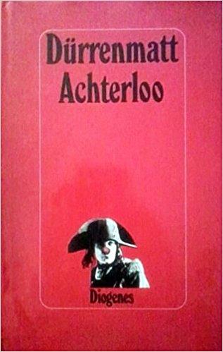 Friedrich Dürrenmatt Achterloo
