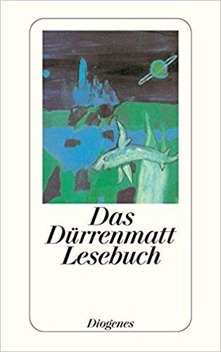 Friedrich Dürrenmatt Das Lesebuch