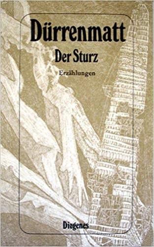 Friedrich Dürrenmatt Der Sturz