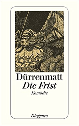 Friedrich Dürrenmatt Die Frist