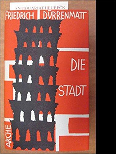 Friedrich Dürrenmatt Die Stadt