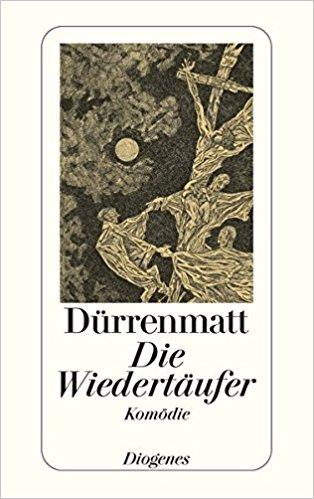 Friedrich Dürrenmatt Die Wiedertäufer