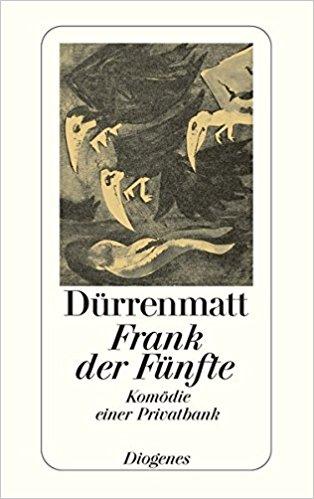 Friedrich Dürrenmatt Frank der Fünfte
