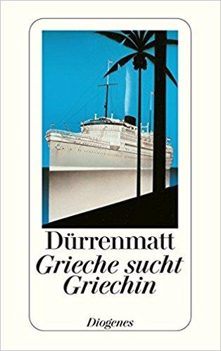 Friedrich Dürrenmatt Griechin sucht Griechin