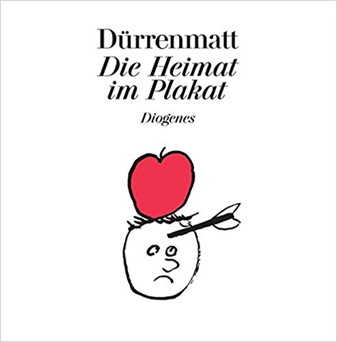 Friedrich Dürrenmatt Die Heimat im Plakat