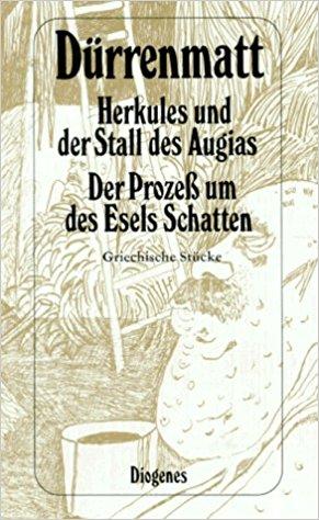 Friedrich Dürrenmatt Herkules und der Stall des Augias