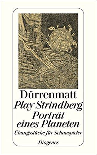 Friedrich Dürrenmatt Play Strindberg Porträt eines Planeten