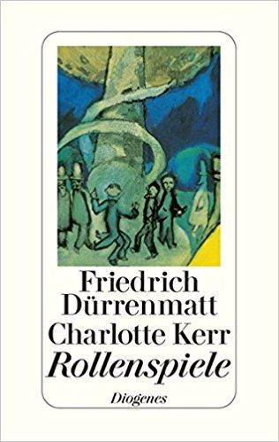 Friedrich Dürrenmatt Rollenspiele