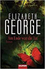 Elizabeth George Am Ende war die Tat
