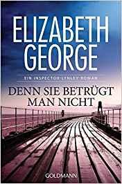 Elizabeth George Denn sie betrügt man nicht