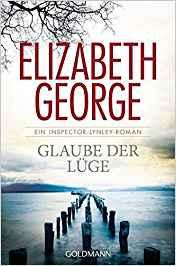 Elizabeth George Glaube der Lüge