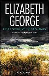 Elizabeth George Gott schütze dieses Haus