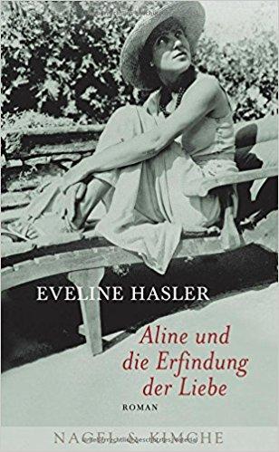Eveline Hasler Aline und die Erfindung der Liebe