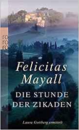 Felicitas Mayall Die Stunde der Zikaden