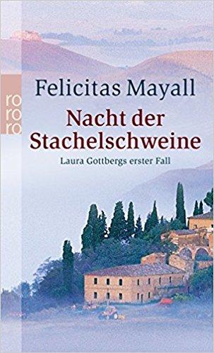 Felicitas Mayall Nacht der Stachelschweine