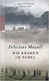 Felicitas Mayall Wie Krähen im Nebel