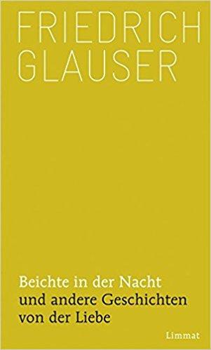 Friedrich Glauser Beichte in der Nacht und andere Geschichten von der Liebe