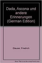 Friedrich Glauser Dada, Ascona und andere Erinnerungen