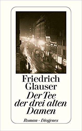 Friedrich Glauser Der Tee der drei alten Damen