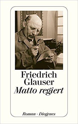 Friedrich Glauser Matto regiert