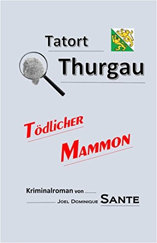 Joel Dominique Sante Tatort Thurgau Tödlicher Mammon