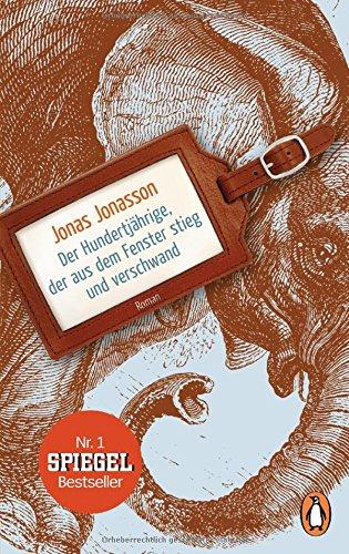 Jonas Jonasson Hundertjährige der aus dem Fenster stieg und verschwand