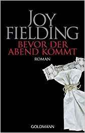 Joy Fielding Bevor der Abend kommt