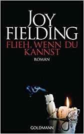 Joy Fielding Flieh, wenn du kannst